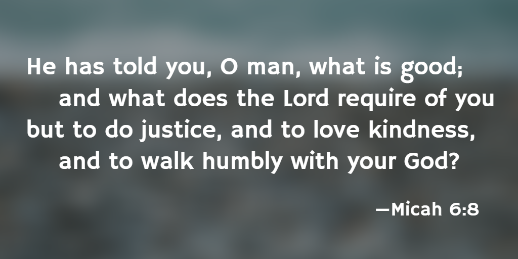 Quote of the Day — Micah 6:8